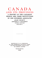 Canada and its provinces: a history of the Canadian people and their institutions, Volume 1