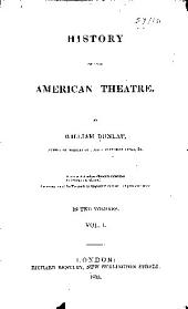 History of the American theatre: Volume 1