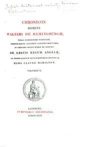Chronicon domini Walteri de Hemingburgh: vulgo Hemingford nuncupati ... de gestis regum Angliæ, Volume 14, Part 2