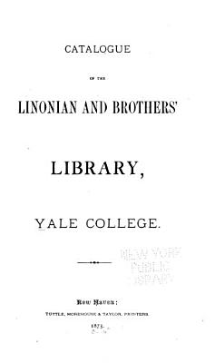 Catalogue of the Library of the Linonian Society  Yale College  June  1860 PDF