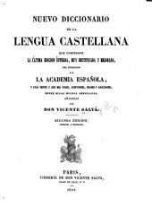 Nuevo diccionario de la lengua castellana: que comprende la última edición integra, muy rectificada y mejorada, del publicado por la Academia española, y unas veinte y seis mil voces, acepciones, frases y locuciones, entre ellas muchas americanas