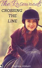 Crossing the Line (The Rosewoods, #10)
