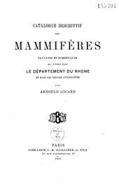 Catalogue descriptif des mammifères sauvages et domestiques qui vivent dans le département du Rhône et dans les régions avoisinantes