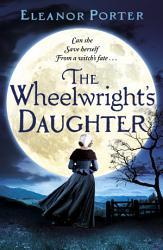 The Wheelwright S Daughter Book PDF