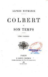 Colbert et son temps: Volume1