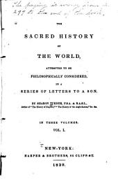 The Sacred History of the World: Attempted to be Philosophically Considered, in a Series of Letters to a Son, Volume 1