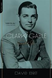Clark Gable: Tormented Star