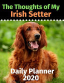 The Thoughts of My Irish Setter
