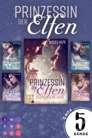 Prinzessin der Elfen  Sammelband aller 5 B  nde der Bestseller Fantasyserie  Prinzessin der Elfen  PDF