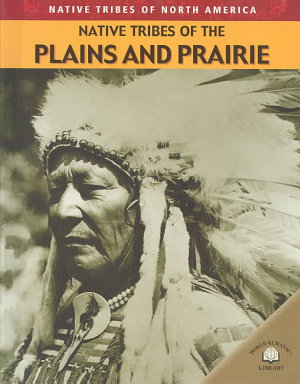 Native Tribes of the Plains and Prairie