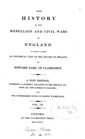 The history of the rebellion and civil wars in England to which is added an historical view of the affairs of Ireland: Volume 7