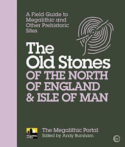 The Old Stones of the North of England   Isle of Man PDF