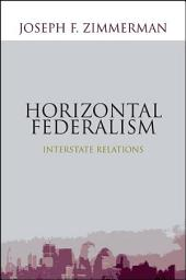 Horizontal Federalism: Interstate Relations
