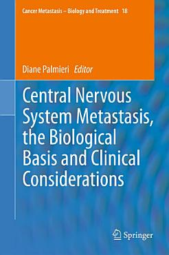 Central Nervous System Metastasis  the Biological Basis and Clinical Considerations PDF
