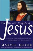 The Gnostic Gospels Of Jesus Book PDF