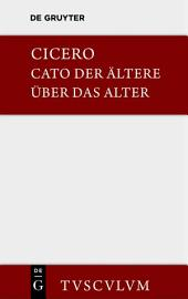 M. Tulli Ciceronis Cato maior de senectute / Cato der Ältere über das Alter: Lateinisch-deutsch, Ausgabe 2