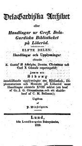 DelaGardiska archivet: eller Handlingar ur Grefl. DelaGardiska bibliotheket på Löberöd, Volym 11–12