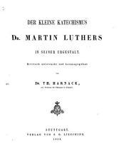 Der kleine Katechismus Dr. Martin Luther's in seiner Urgestalt. Kritisch untersucht und herausgegeben von Dr. T. Harnack