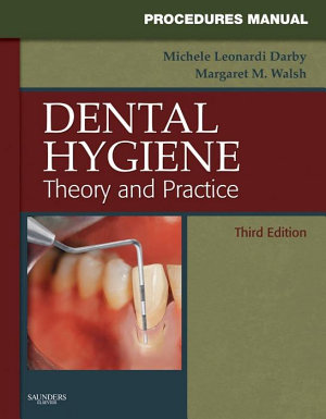 Procedures Manual to Accompany Dental Hygiene   E Book
