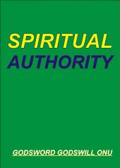 Spiritual Authority: Your Authority In the Spiritual Realm