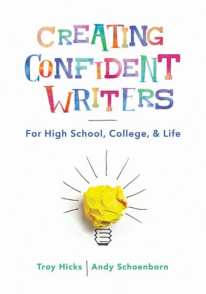 Download Creating Confident Writers  For High School  College  and Life Book