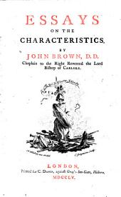 Essays on the Characteristics. By John Brown .. The Fourth Edition