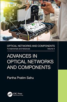 Advances in Optical Networks and Components