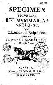 Specimen universae rei nummariae antiquae... Andreas Morellius