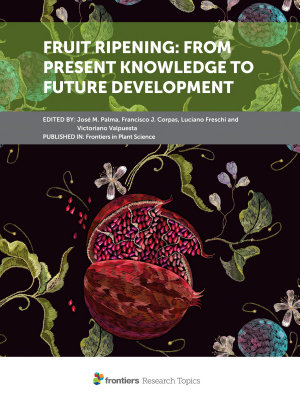 Fruit Ripening: From Present Knowledge to Future Development