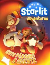 Starlit Adventures #2: Este Pássaro é Quente