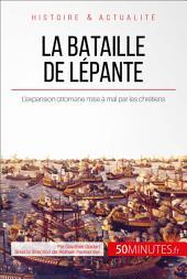 La bataille de Lépante: L'expansion ottomane mise à mal par les chrétiens