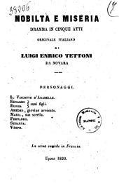 Nobilta e miseria dramma in cinque atti originale italiano di Luigi Enrico Tettoni da Novara