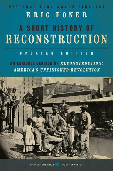 Download A Short History of Reconstruction  Updated Edition  Book