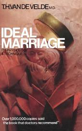 Ideal Marriage Its Physiology and Technique: Edition 2
