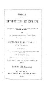 History of the Revolutions in Europe: From the Subversion of the Roman Empire in the West, to the Congress of Vienna