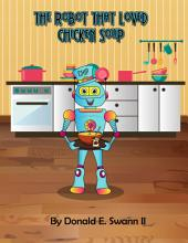 The Robot That Loved Chicken Soup: A Story About Food Allergies
