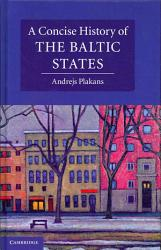 A Concise History Of The Baltic States Book PDF