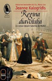 Regina diavolului: Roman despre Caterina de Medici