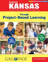 Exploring Kansas Through Project-Based Learning: Geography, History, Government, Economics & More