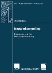 Netzwerkcontrolling: Instrumente und ihre Werkzeugunterstützung