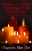 Wicca Candles Meaning and Spells for Beginners PDF