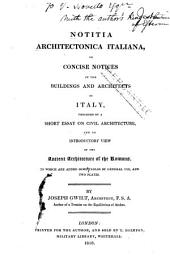 Notitia Architectonica Italiana: Or, Concise Notices of the Buildings and Architects of Italy. Preceded by a Short Essay on Civil Architecture, and an Introductory View of the Ancient Architecture of the Romans