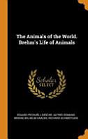 The Animals of the World  Brehm s Life of Animals PDF