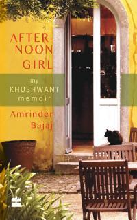 The Afternoon Girl  My Khushwant Memoir Book