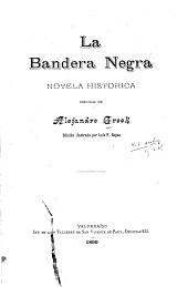 La bandera negra: Novela historica, Volumen 1