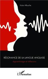 Résonance de la langue anglaise: Apprentissage et réflexions