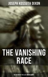 The Vanishing Race The History Of The Last Indian Council Book PDF