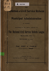 The Relation of Civil Service Reform to Municipal Administration: An Address Delivered at the Annual Meeting of the National Civil Service Reform League, Milwaukee, Wis., December 15 , 1905