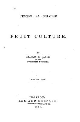 Practical and Scientific Fruit Culture PDF