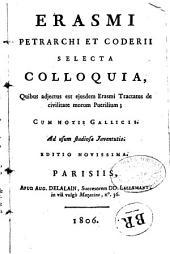 Erasmi, Petrarchi et Coderii Selecta colloquia....Ed. novissima